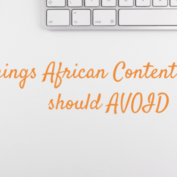 3 things African Content Creators should avoid