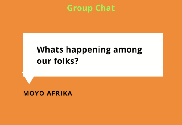 Moyo Afrika's Group Chat : A Deep and honest conversation about Africa right now.